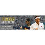 Entradas Para Roger Federer Vs Delpotro 20/11 Parque Roca