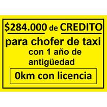 $284.000 De Credito , Auto+licencia. Taxis Facundo.