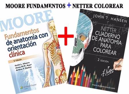 Moore Fundamentos Anatomia + Netter Cuaderno Colorear Combo ...