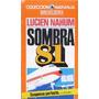 Sombra 81 Lucien Nahum Suspenso Zona Caballito