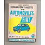 Reparacion Y Ajuste De Automoviles Fiat 600-600d-(750), 600e