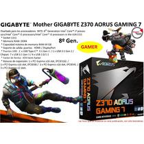 Mother Gigabyte Z370 Aorus Gaming 7  1151 Ddr4 64gb  Gamer