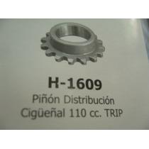 H 1609 Piñon Distribucio P/cigueñal Guerrero 110 Trip/ Smash