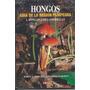 Hongos: Guía De La Región Pampeana 1. Hongos Con Laminillas