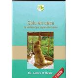 Libro Solo En Casa Ansiedad Separación Perro James O'heare