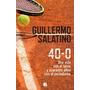 Libro Una Vida Con El Tenis 40 Años Con El Periodismo- Nuevo
