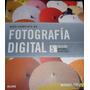 Guia Completa De Fotografia Digital,5ta Edicion,blume.