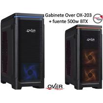 Gabinete Over Ox-203 + Fuente 500w Btx