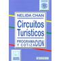 Circuitos Turísticos - Nélida Chan - Ediciones Turisticas