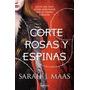 Una Corte De Rosas Y Espinas - Sarah Maas - Planeta