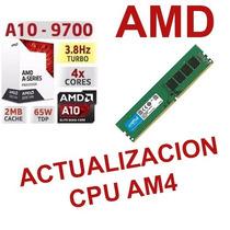 Actualizacion Cpu Pc Gamer Amd A10 9700 3.8ghz Memoria 4gb