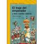 El Traje Del Emperador Y Otros Cuentos Clásico / Schujer