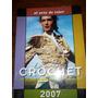 Libro El Arte De Tejer Crochet 2007 Los Mejoress Diseños Pa