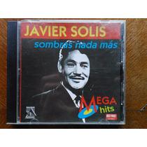 Javier Solís - Sombras Nada Más. Mega Hits
