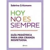 Hoy No Es Siempre - Sabrina Critzmann - Planeta - Libro