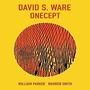 David S. Ware - Onecept - Cd