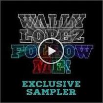 Wally Lopez Follow Me! Cd Disponible 27-11-13 Clickmusicstor