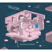 Gillespi Con Melero - Desayuno En Ganimedes - Nuevo Cd
