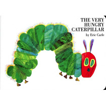 Very Hungry Caterpillar, The ( Eric Carle )