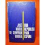 Una Republica Para España José María Semprun Gurrea Año 1961