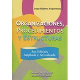 3ed Organizaciones, Procedimientos Y Estructuras/volpentesta