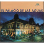 El Palacio De Las Aguas - Monumento Historico Nacional