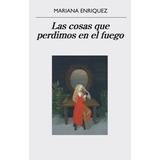 Las Cosas Que Perdimos En El Fuego- Mariana Enríquez D1gital