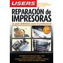 Reparación De Impresoras - La Guía Definitiva