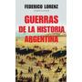 Guerras De La Historia Argentina - Lorenz Federico Ed Ariel