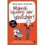 Mamá Quiero Ser Youtuber - C. Bonaga - H. Turiel - Planeta
