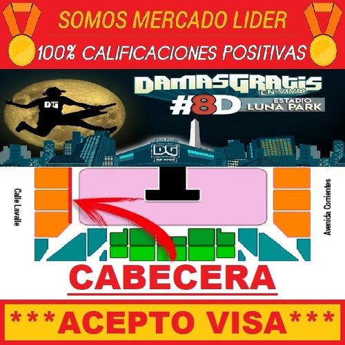 Entradas Damas Gratis Luna Park 08/12 Cabecera 100% Seguro !