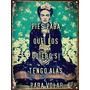 Cartel De Chapa Frida Kahlo Pies Para Que Los Quiero