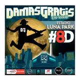 Entradas Damas Gratis #8d Luna Park 8d S.pullman Fila 2