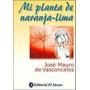Mi Planta De Naranja Lima- J Mauro De Vasconcelos- Rosario
