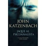 Jaque Al Psicoanalista - John Katzenbach     D1gital