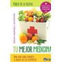 Tu Mejor Medicina - Pablo De La Iglesia - Editorial Kier