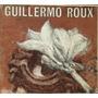 Guillermo Roux. Peintures A Tempera - Henri Maldiney