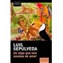 Sepúlveda: Un Viejo Que Leía Novelas De Amor. Maxi