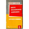 Breve Diccionario Lunfardo-jose Gobello- Luciano Payet
