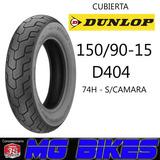Cubierta Moto 150 90 15 Dunlop K404 Custom Solo En Mg Bikes