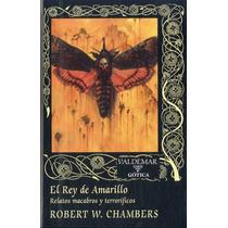El Rey De Amarillo Robert W. Chambers Editorial Valdemar