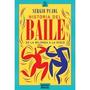 Historia Del Baile - De La Milonga A La Disco - Sergio Pujol