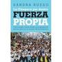 Fuerza Propia La Campora Por Dentro - Sandra Russo