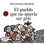 El Pueblo Que No Quería Ser Gris Doumerc / Ayax Barnes