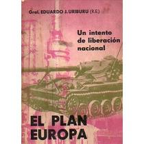 El Plan Europa-un Intento De Liberacion Nacional-e.uriburu
