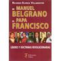 De Manuel Belgrano Al Papa Francisco Villamayor (fa)