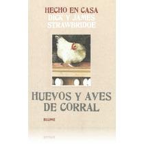 Libro - Hecho En Casa - Huevos Y Aves De Corral
