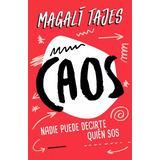 Caos Nadie Puede Decirte Quien Sos - Magali Tajes - Rh