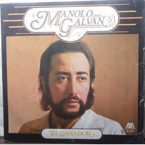 Impecable Disco De Manolo Galvan El Ganador