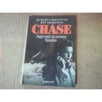 Chase- Aquí Está Su Corona Fúnebre